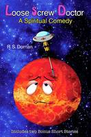 Loose Screw Doctor (a Spiritual Comedy) (Paperback)