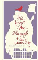 He Kept Me...Through the Laundry (Paperback)