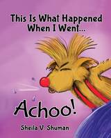 This Is What Happened When I Went Achoo! (Paperback)