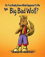 Do You Really Know What Happened to Me, the Big Bad Wolf? (Paperback)