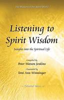 Listening to Spirit Wisdom (Paperback)