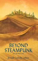 Beyond Steampunk - Beyond Steampunk 1 (Paperback)