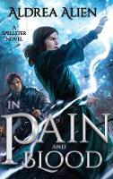 In Pain and Blood - Spellster 1 (Hardback)