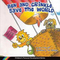 Ben and Crinkle Save the World - Children's Personal Development 5 (Paperback)