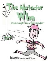 The Matador Who Ran Away from the Spider (Paperback)