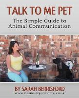Talk to Me Pet: The Simple Guide to Animal Communication (Paperback)