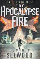 The Apocalypse Fire - Ava Curzon Series 2 (Paperback)