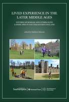 Lived Experience in the Later Middle Ages: Studies of Bodiam and Other Elite Landscapes in South-Eastern England (Paperback)