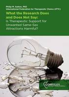What the Research Does and Does Not Say: Is Therapeutic Support for Unwanted Same-Sex Attractions Harmful?