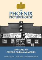 The Phoenix Picturehouse: 100 Years of Oxford Cinema Memories (Paperback)