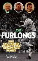 The Furlongs: The Story of a Remarkable GAA Family (Paperback)