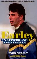 Earley - an Officer and a Gentleman: The Authorised Biography of Dermot Earley (Paperback)