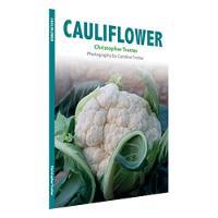 Cauliflower: 30 recipes for the wonderful Cauliflower! - Christopher Trotter's little vegetable cook books 5 (Paperback)