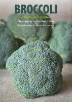 Broccoli: 30 simple recipes for the wonderful brassica - My Vegetable cook books 7 (Paperback)