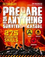 Prepare For Anything: 275 Essential Skills for Any Situation (Paperback)
