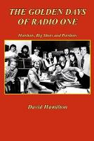 The Golden Days of Radio One: Hotshots, Big Shots and Potshots (Paperback)