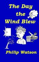 The Day the Wind Blew (Paperback)