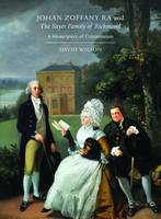 Johan Zoffany RA and the Sayer Family of Richmond: A Masterpiece of Conversation (Paperback)