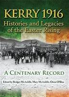 Kerry 1916: Histories and Legacies of the Easter Rising 1916: A Centenary Record (Paperback)