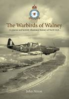 The Warbirds of Walney: A Concise and Lavishly Illustrated History of No 10 Ags (Paperback)