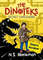 The Dinoteks, Secret Dinosaurs: Book 1: Giants Awake! - The Dinotek Adventures 1 (Paperback)