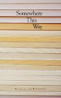 Somewhere This Way - The Fiction Desk 13 (Paperback)