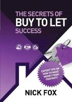 The Secrets of Buy to Let Success (Paperback)