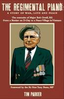 The Regimental Piano: A Story of War, Love and Peace: The Memoirs of Major Bob Orrell, RE (Paperback)