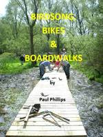 Birdsong, Bikes and Boardwalks (Paperback)
