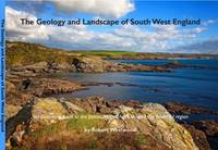 The Geology and Landscape of South West England (Paperback)