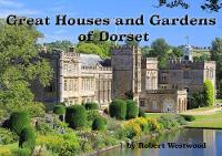 Great Houses and Gardens of Dorset (Paperback)