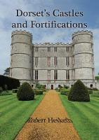 Dorset's Castles and Fortifications (Paperback)