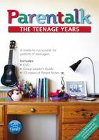 Parentalk - The Primary Years: A Ready-to-Run Course for Parents of Children Up to the Early Teenage Years: Parentalk - The Teenage Years - Parentalk