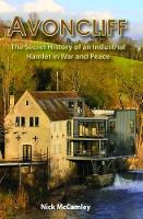 AVONCLIFF: The Secret History of an IndustrialHamlet in War and Peace (Paperback)