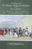 The Reverend Dr Thomas Sedgwick Whalley and the Queen of Bath: A True Story of Georgian England at the Time of Jane Austen (Paperback)
