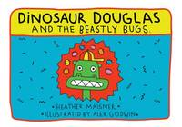 Dinosaur Douglas and the Beastly Bugs (Paperback)