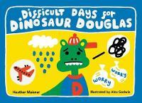 Difficult Days for Dinosaur Douglas (Paperback)