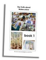 The Truth About Watercolour: Book 1 (Paperback)