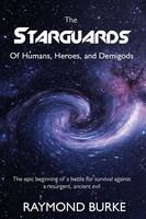 The Starguards of Humans, Heroes, and Demigods - Starguards (Paperback)