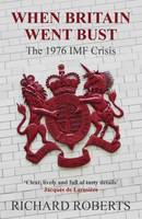 When When Britain Went Bust: The 1976 IMF Crisis (Paperback)