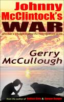 Johnny McClintock's War: One Man's Struggle Against the Hammer Blows of Life (Paperback)