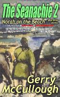 The Seanachie 2: Norah on the Beach and Other Stories - Tales of Old Seamus 2 (Paperback)
