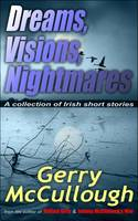Dreams, Visions, Nightmares: A Collection of Irish Short Stories (Paperback)