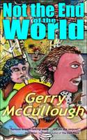 Not the End of the World: A Comic Fantasy Novel, Set in the Not Too Distant Future (Paperback)