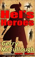 Hel's Heroes: Hel Wants a Hero Like the Ones She Writes About, but Does One Exist? - Hel's Heroes romance series 1 (Paperback)