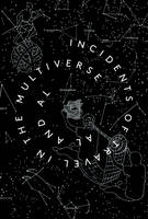 Incidents of Travel in the Multiverse (Paperback)