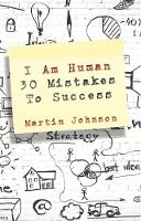 I Am Human: 30 Mistakes to Success (Paperback)