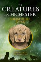 The Creatures of Chichester: The One About the Stolen Dog - The Creatures of Chichester 1 (Paperback)