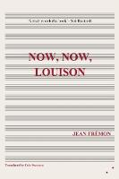 Now, Now, Louison (Paperback)