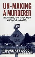 Un-Making a Murderer: The Framing of Steven Avery and Brendan Dassey (Paperback)